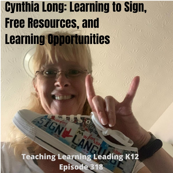 Cynthia Long: Learning to Sign, Free Resources, and Learning Opportunities - 318 Image