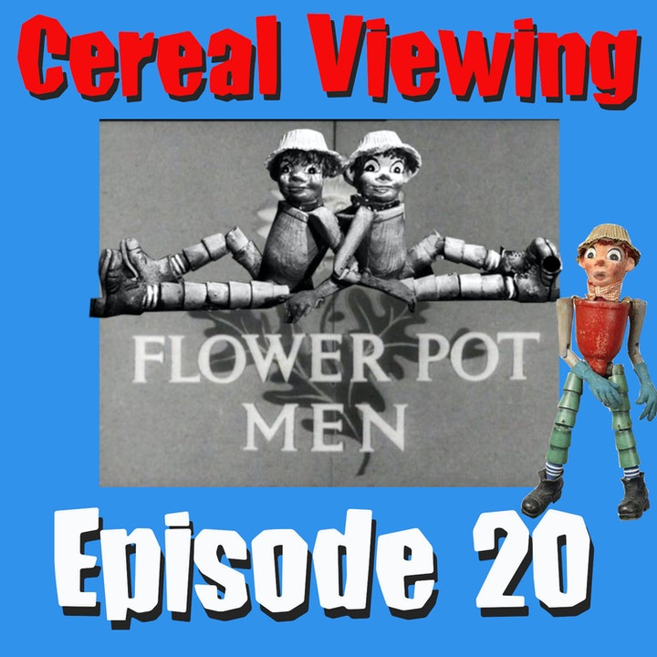 Episode 20: The Flower Pot Men