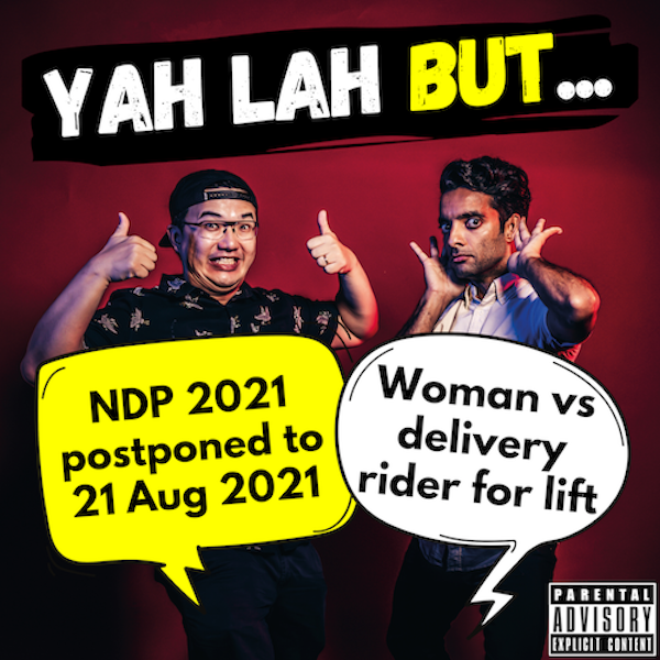 #186 -  NDP 2021 is postponed (did we predict that?) & a SG women refuses to share lift with deliver rider