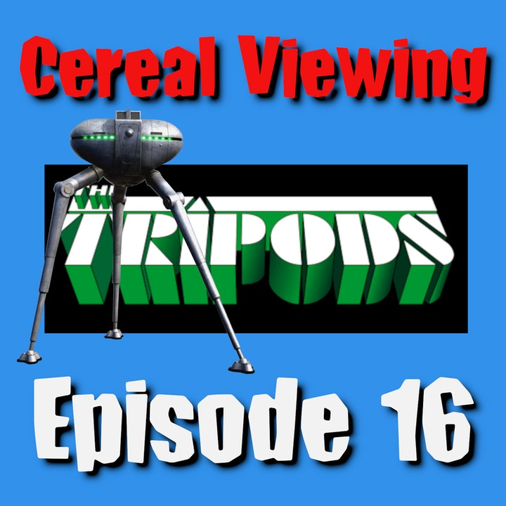 Episode 16: The Tripods