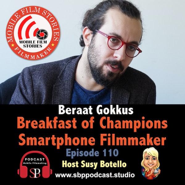 Breakfast of Champions Smartphone Filmmaker - Beraat Gokkus
