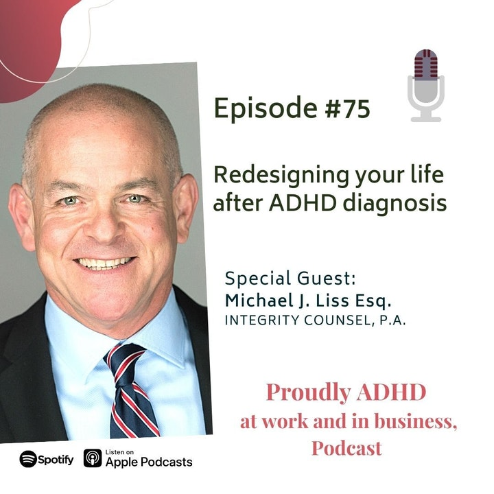 #75 Redesigning your life after ADHD diagnosis | Guest Michael Liss