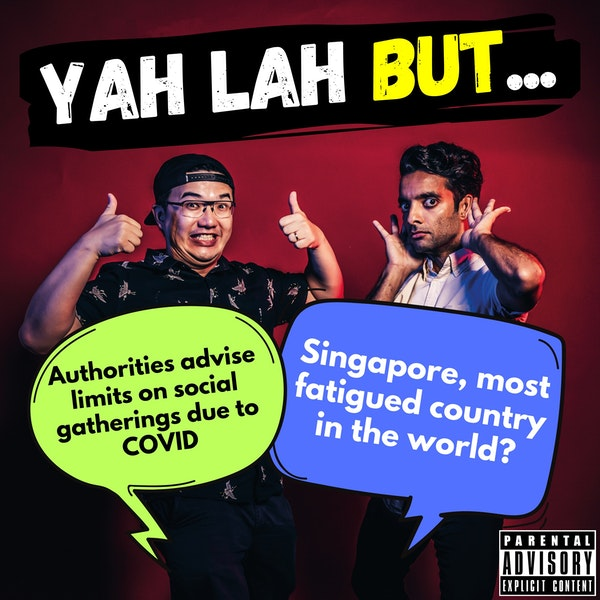 #203 - Authorities encourage limits on social gatherings & Singapore is the most fatigued country in the world