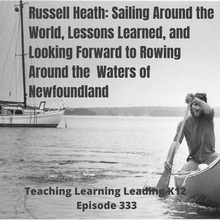Russell Heath: Sailing Around the World, Lessons Learned, and Looking Forward to Rowing Around the Waters of Newfoundland - 333