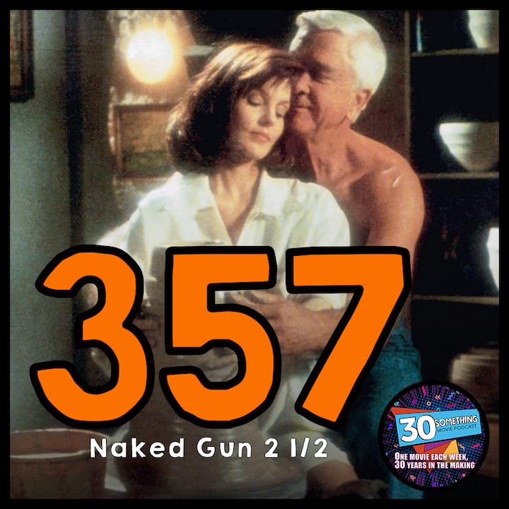 "Episode #357: ""I Love It!"" | Naked Gun 2 1/2 (1991)"
