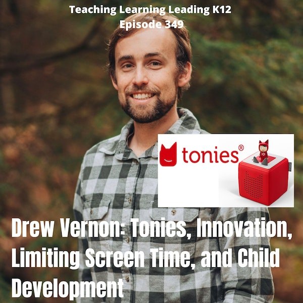 Drew Vernon: Tonies, Innovation, Limiting Screen Time, and Child Development - 349 Image