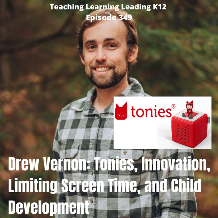 Drew Vernon: Tonies, Innovation, Limiting Screen Time, and Child Development - 349