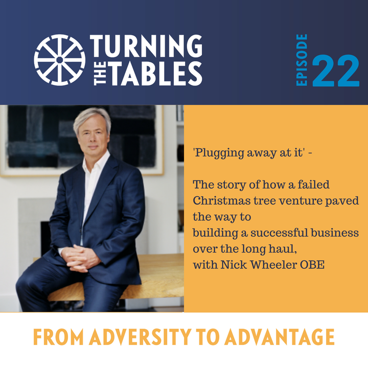 EP22: 'Plugging away at it' - How a failed Christmas tree venture paved the way to building a success business over the long haul, with Nick Wheeler