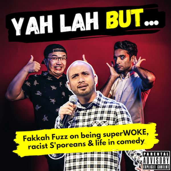"""#175 - Fakkah Fuzz on problems of being """"superWOKE"""", an app to track Singaporean racists & life as a comedian"""