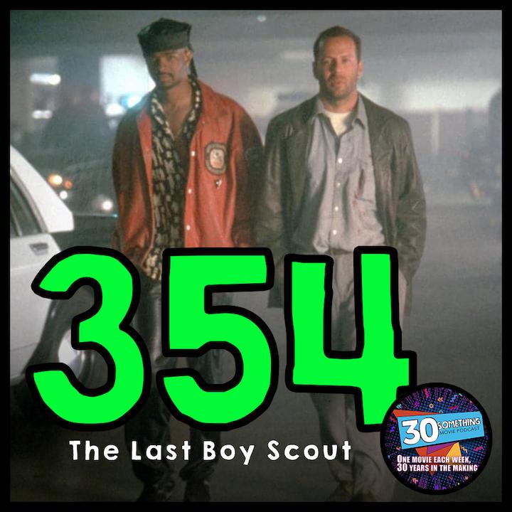"Episode #354: ""Head or Gut?"" | The Last Boy Scout (1991)"