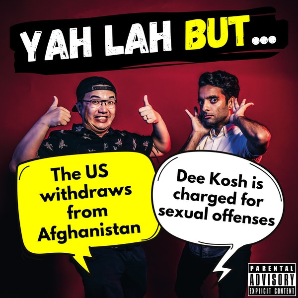#196 - Chaos after US withdraws from Afghanistan & YouTuber Dee Kosh charged over sexual offences against minors