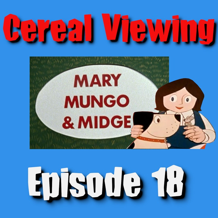 Episode 18: Mary, Mungo and Midge