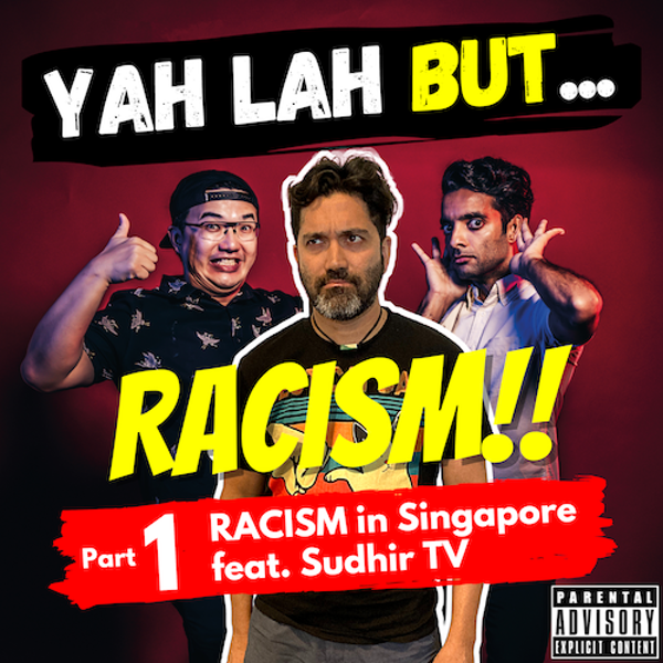 """#172 - Racial tensions in SG, cultural ignorance vs racism & the """"PA vs Sarah Bagharib"""" issue (feat. SudhirTV, Part 1)"""