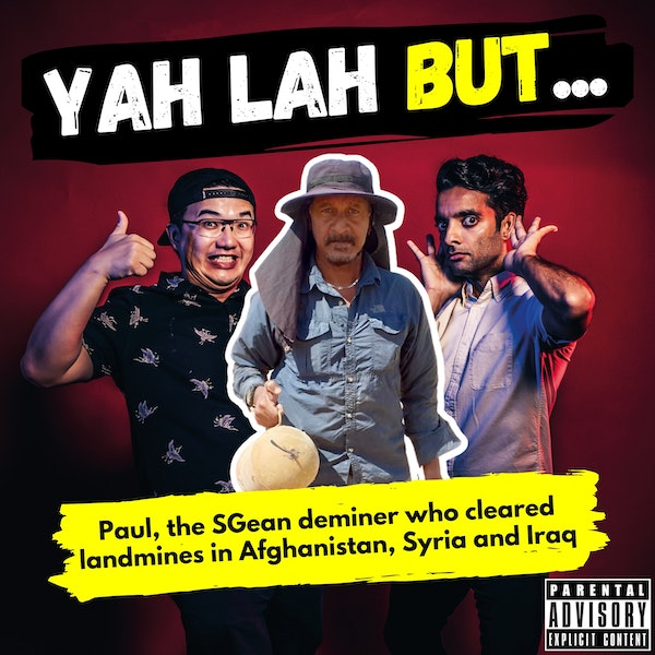 #211 - Paul, the Singaporean deminer who cleared landmines in Afghanistan, Syria and Iraq