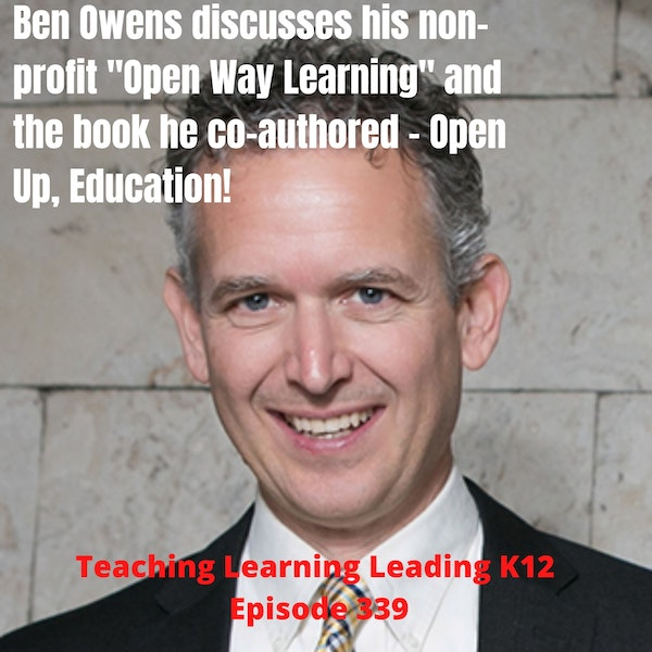 """Ben Owens discusses his non-profit """"Open Way Learning"""" and the book he co-authored - Open Up, Education! - 339 Image"""