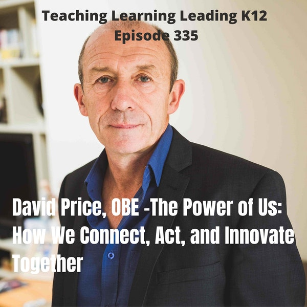 David Price, O.B.E. - The Power of Us: How We Connect, Act, and Innovate Together - 335 Image