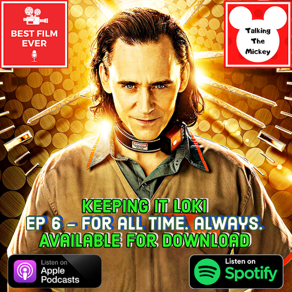 Keeping It Loki (Ep 6) - For All Time. Always.