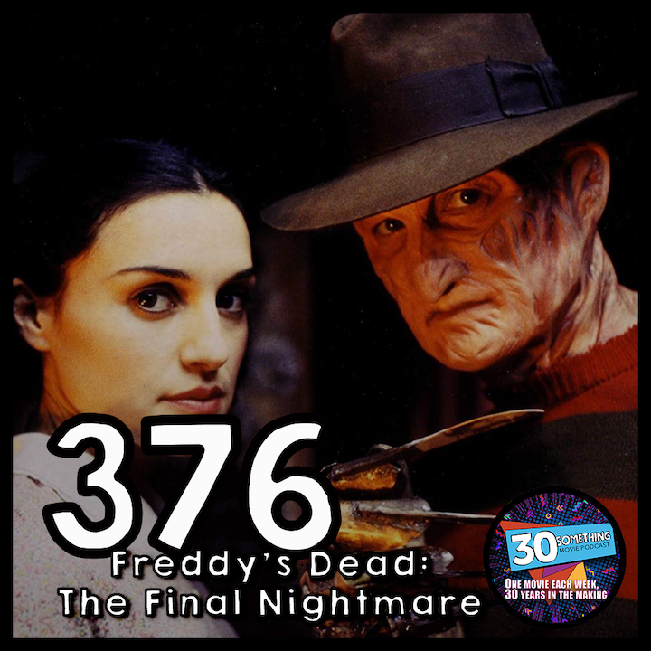 """Episode #376: """"Every town has an Elm Street!""""   Freddy's Dead: The Final Nightmare (1991)"""