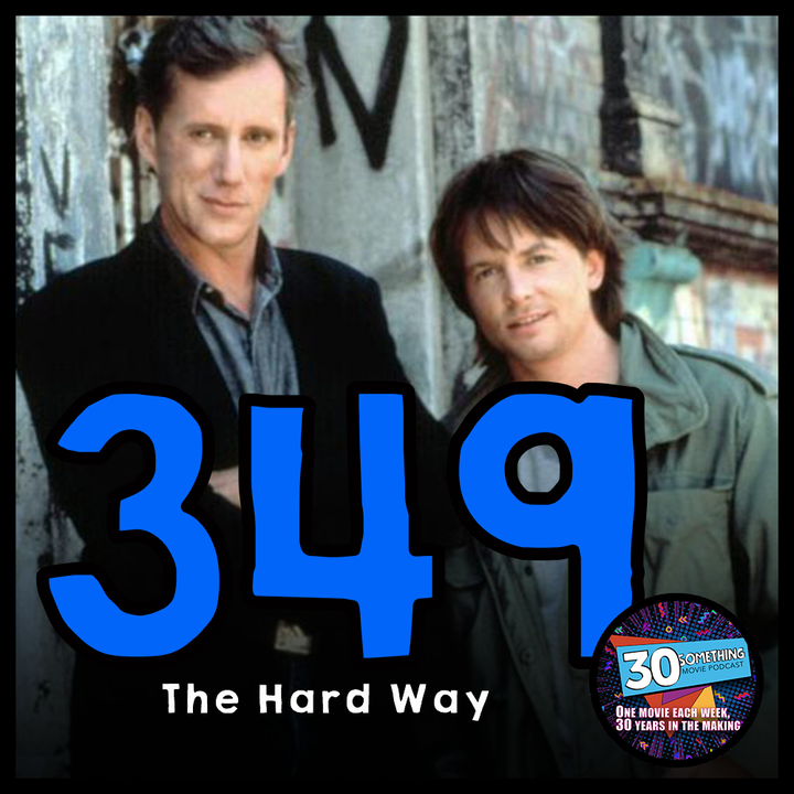 "Episode #349: ""We get one take!"" | The Hard Way (1991)"