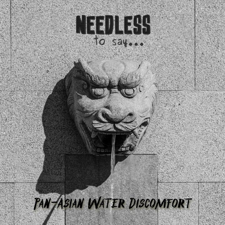 Pan-Asian Water Discomfort