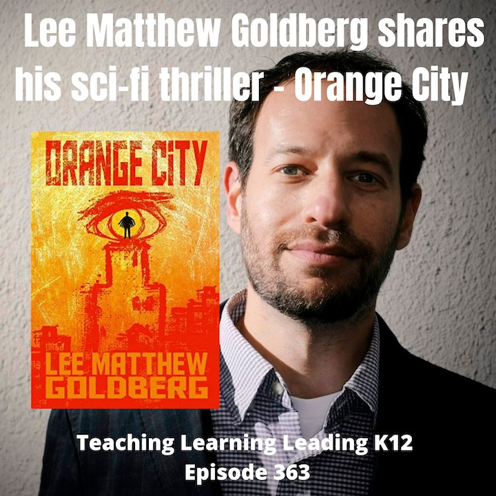 Lee Matthew Goldberg Shares His Sci-Fi Thriller - Orange City - 363