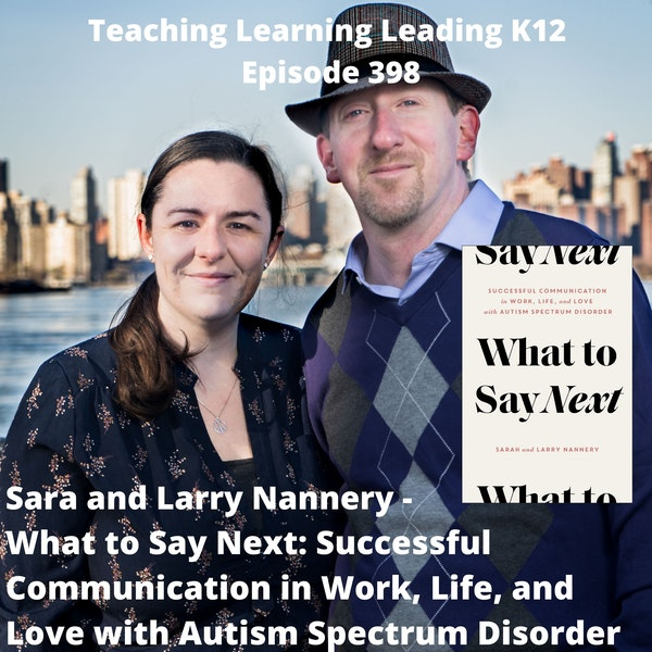 Sara and Larry Nannery - What to Say Next: Successful Communication in Work, Life, and Love with Autism Spectrum Disorder - 398 Image