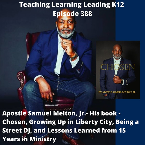 Samuel Melton, Jr: His book - Chosen, Growing up in Liberty City, Being a Street DJ, and Learned Lessons from 15 Years in the Ministry - 388 Image