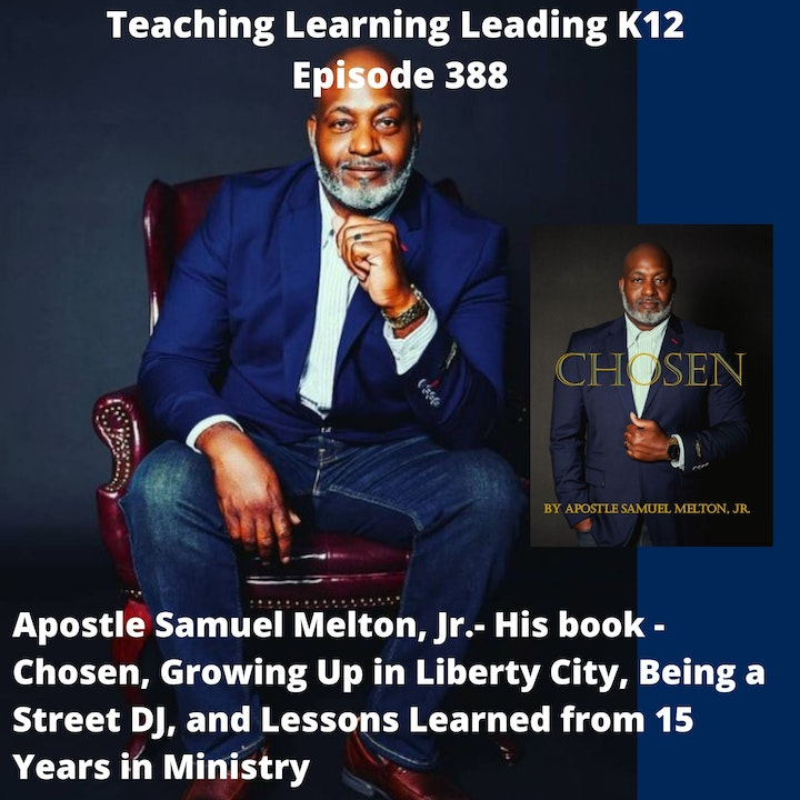 Samuel Melton, Jr: His book - Chosen, Growing up in Liberty City, Being a Street DJ, and Learned Lessons from 15 Years in the Ministry - 388