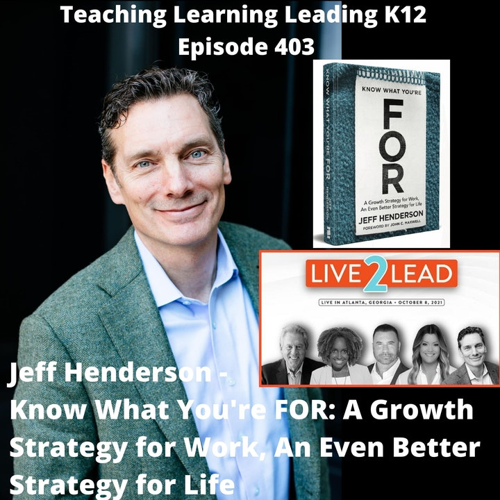 Jeff Henderson - Know What You're FOR: A Growth Strategy for Work, An Even Better Strategy for Life - 403