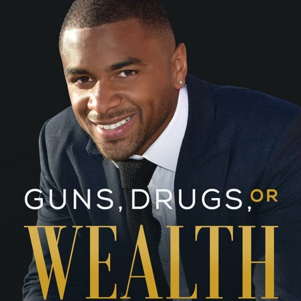 Guns, Drugs or Wealth - how to go from poverty to millionaire with Jerry Ford