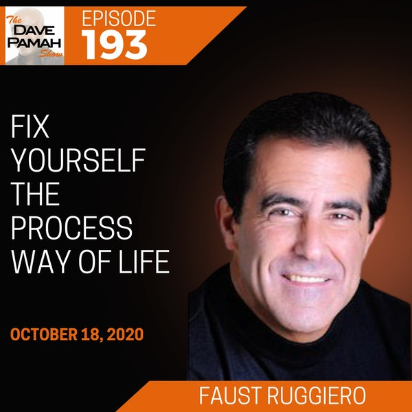 Fix Yourself The Process Way of Life with Faust Ruggiero