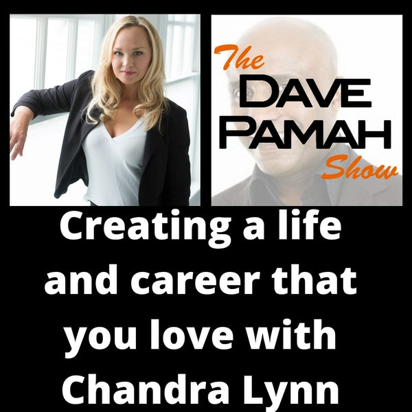 Creating a life and career that you love with Chandra Lynn