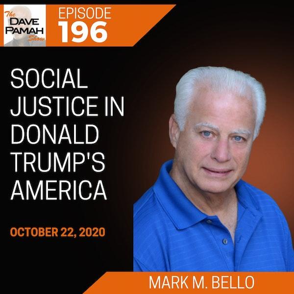 Social Justice in Donald Trump's America with Mark M. Bello