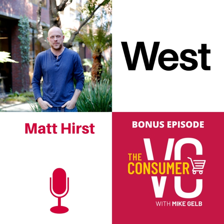 Bonus - Matt Hirst (West): Brand and Marketing - What is Brand?, How to Hire at the Early Stages, and Trusting Your Gut vs. Data Driven