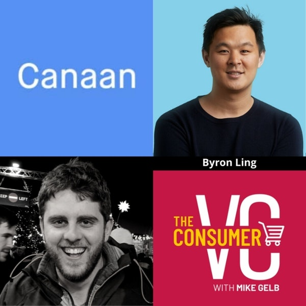 Byron Ling (Canaan) - Analyzing Teams, Why It Might Be Harder to Raise a Series A vs. Seed during COVID, and Why Distribution is as Important as Product