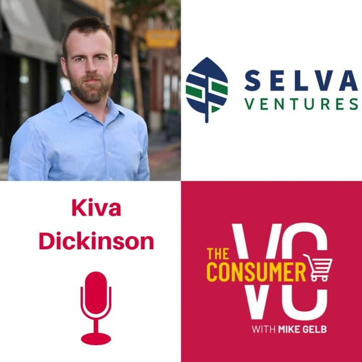 Kiva Dickinson (Selva Ventures) - Best Time To Start A Brand, Why First Mover is So Important in CPG, and Why VCs are Scared of Getting it Wrong