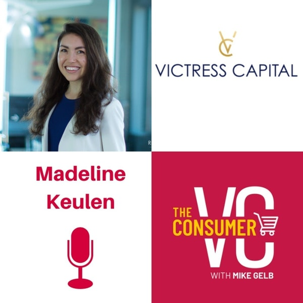 Madeline Keulen (Victress Capital) - Knowing Your Why, Analyzing Contrasting Trends, and Building Brands