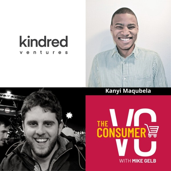 Kanyi Maqubela (Kindred Ventures) - Why There's Been an Explosion in Seed and Late Stage Funds, Diversity Amongst Investors & Market Risk, and Why he's interested in Learning Why Something Is Not Fundable