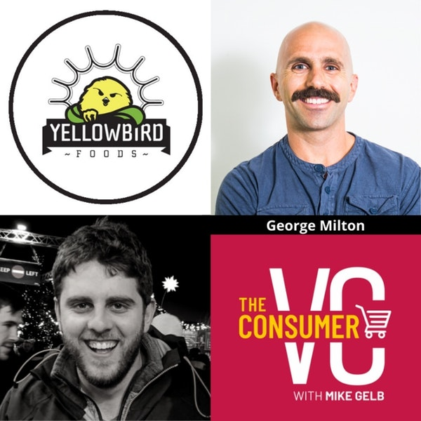 George Milton (Yellowbird Sauce) - Becoming The Hot Sauce Guy While Playing Gigs in Austin, Early Distribution Growing Pains, Getting into National Retail
