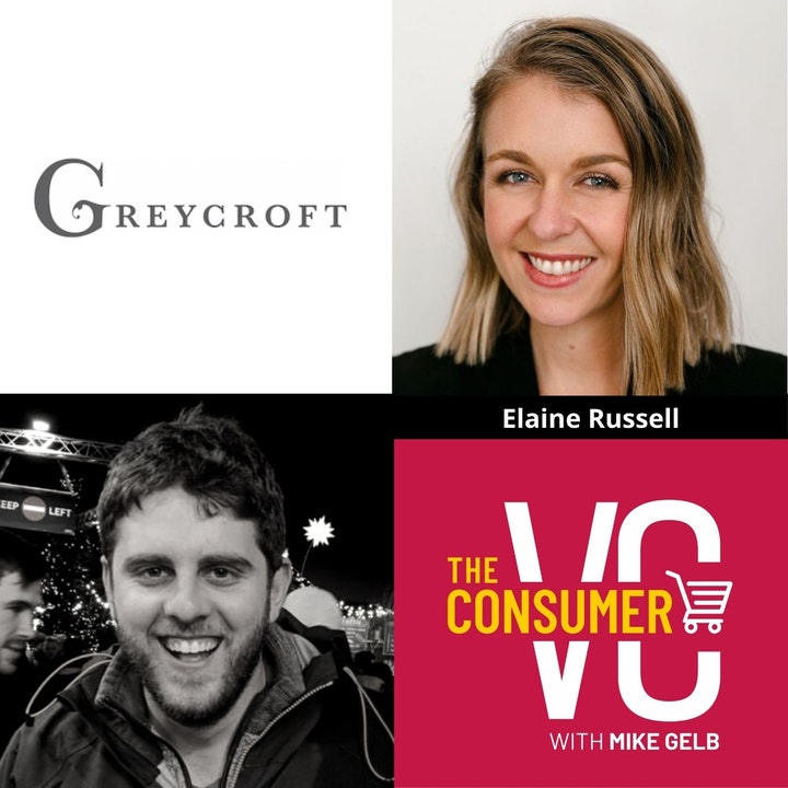 Elaine Russell (Greycroft) - The Future of Retail, How to Choose a Co-Founder, and Running a Single LP Fund