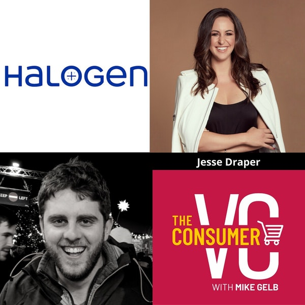 Jesse Draper (Halogen) - Why Investing In Female Led Businesses is Such a Massive Opportunity, Los Angeles Consumer Tech Scene, and Consuming Meaningful Content