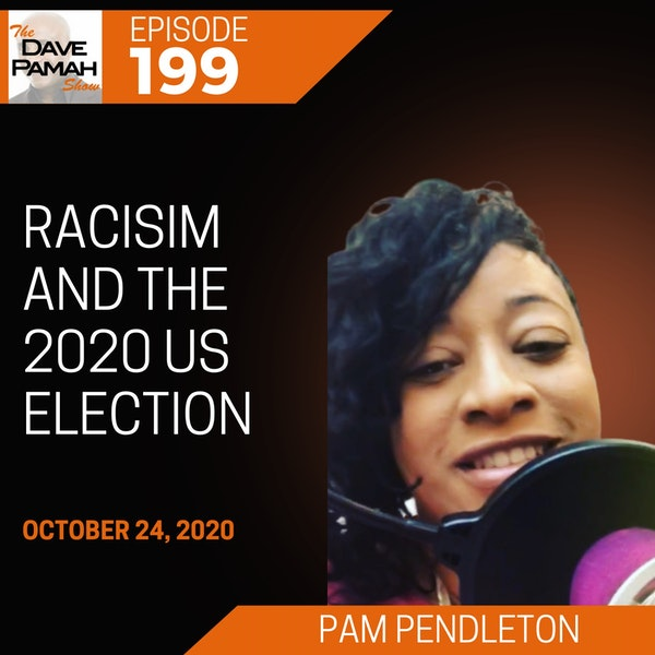 Racisim and the 2020 US election with Pam Pendleton