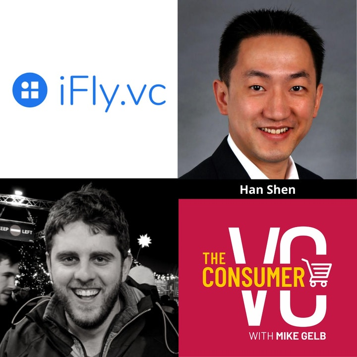 Han Shen (iFly.VC) - How He Thinks About Overlooked Opportunities, Focusing on a Sector Rather Than Becoming Opportunistic, and How One of His Portfolio Companies Was Able to Pivot Successfully