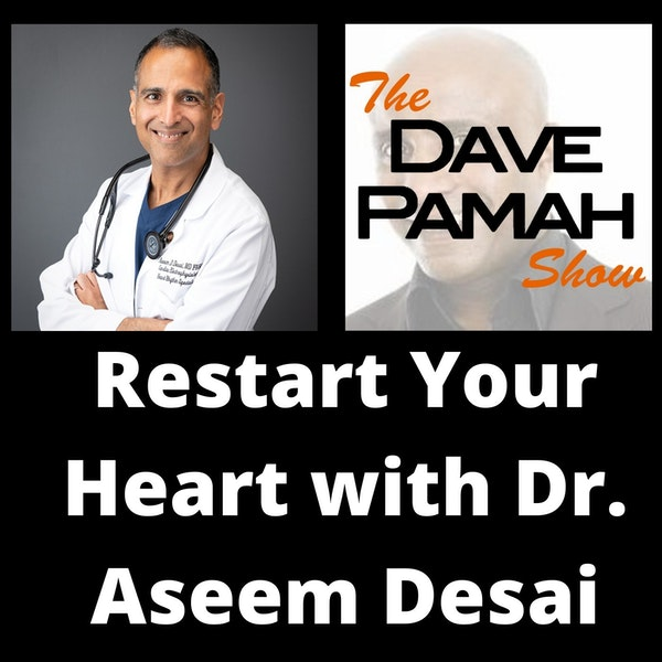 Restart Your Heart with Dr. Aseem Desai