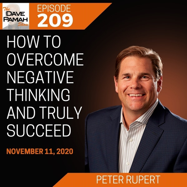 How to Overcome Negative Thinking and Truly Succeed with Peter Ruppert