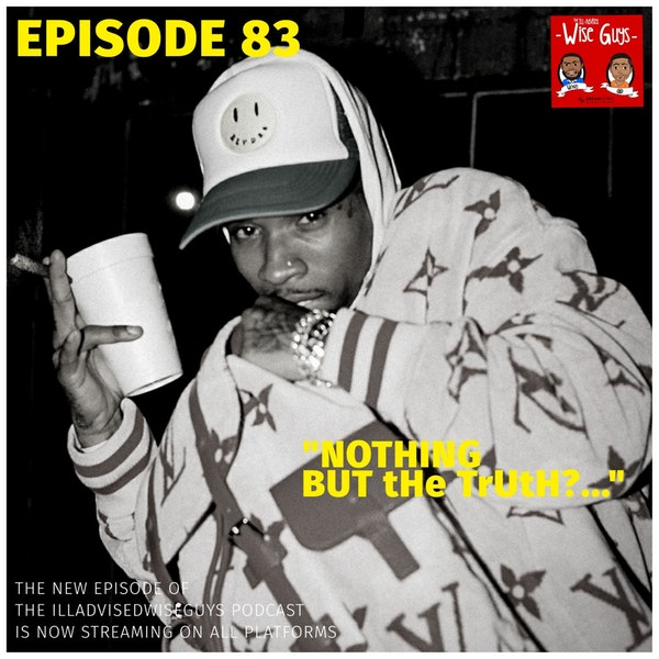 """Episode 83 - """"Nothing But tHe TrUtH?..."""" Image"""