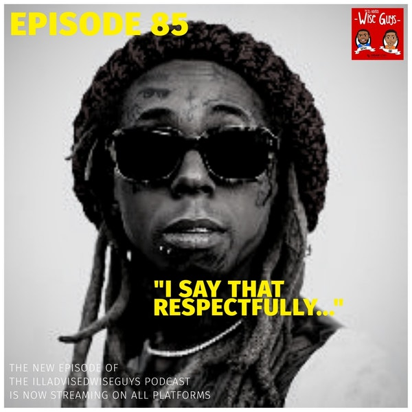 "Episode 85 - ""I Say That Respectfully..."" Image"
