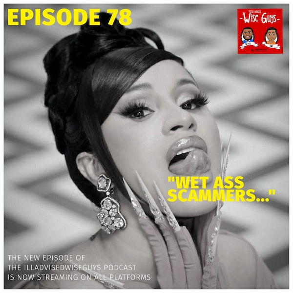 """Episode 78 - """"Wet Ass Scammers..."""" (Feat. Kui Mwai) Image"""