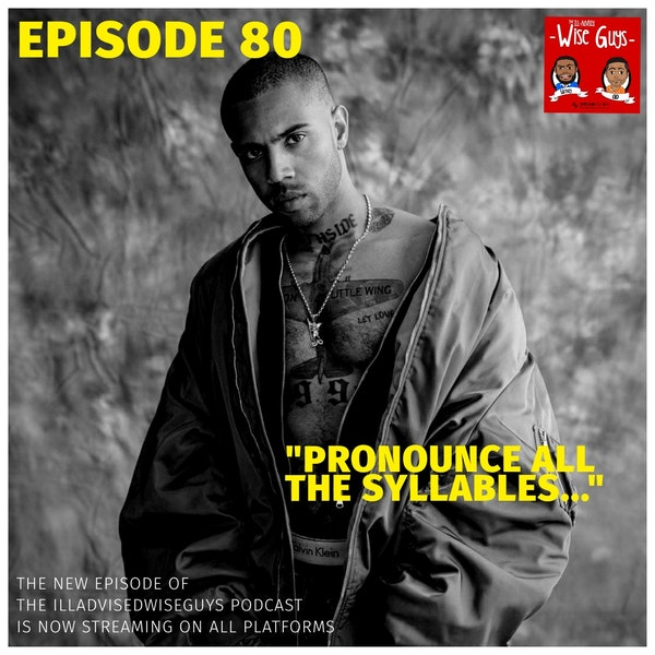 "Episode 80 - ""Pronounce All The Syllables..."" Image"