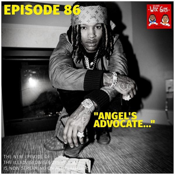 "Episode 86 - ""Angel's Advocate..."" Image"